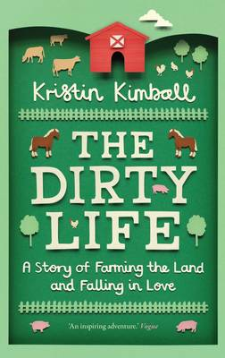 Image for The Dirty Life: A Story of Farming the Land and Falling in Love from emkaSi