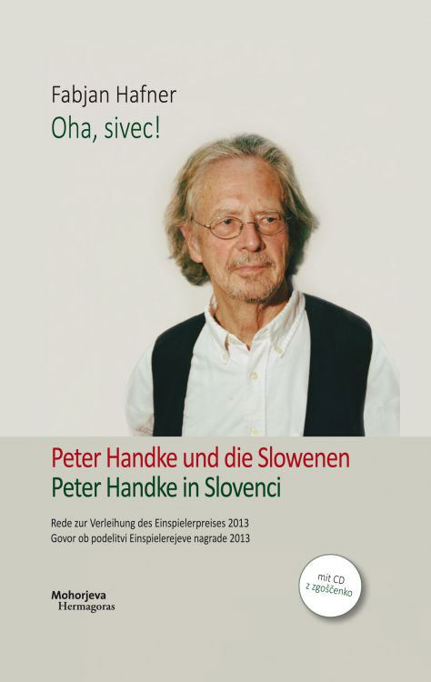 Image for Oha, sivec! Peter Handke und die Slowenen / Peter Handke in Slovenci (knjiga + CD) from emkaSi