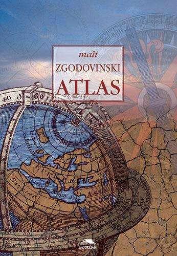 Image for MALI ZGODOVINSKI ATLAS, zgodovinski atlas od 6. do 9. razreda osnovne šole from emkaSi